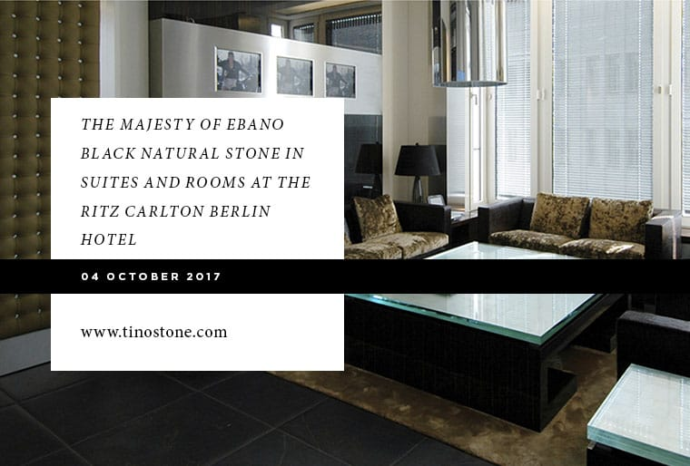 ebano-black-natural-stone-ritz-carlton-berlin-hotel