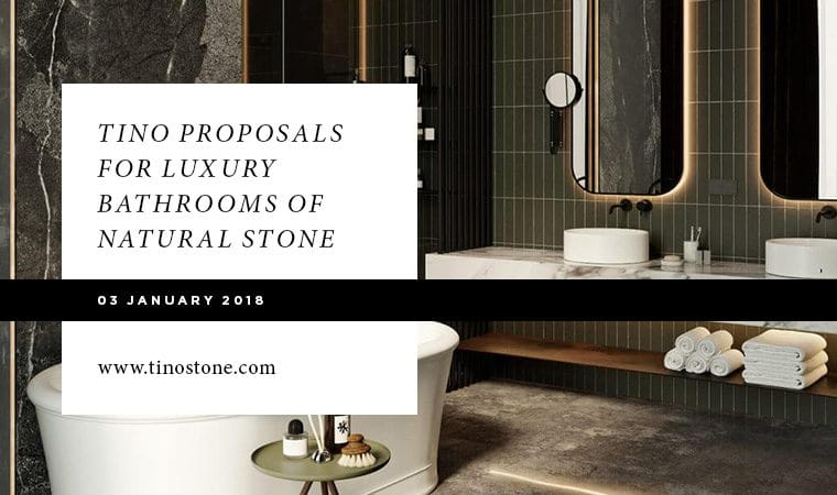 Tino Proposals For Luxury Bathrooms Of Natural Stone Tino Natural